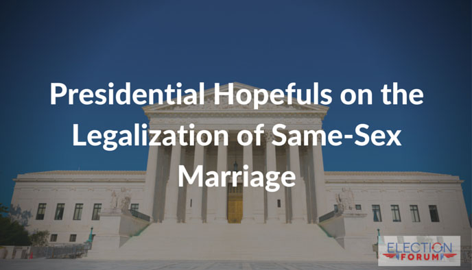 Presidential Hopefuls on the Legalization of Same-Sex Marriage
