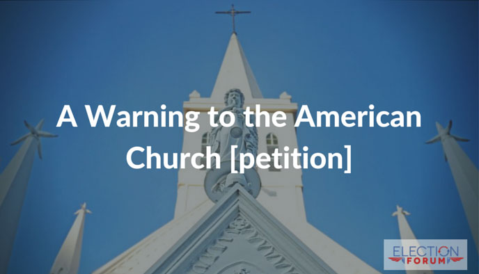 A Warning to the American Church [petition]