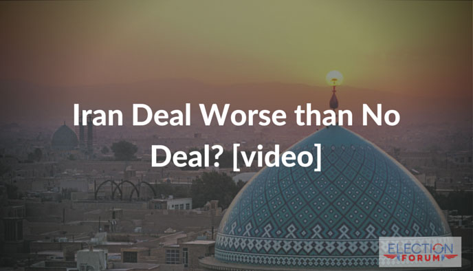 Iran Deal Worse than No Deal? [video]