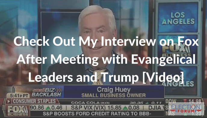 Check Out My Interview on Fox After Meeting with Evangelical Leaders and Trump [Video]