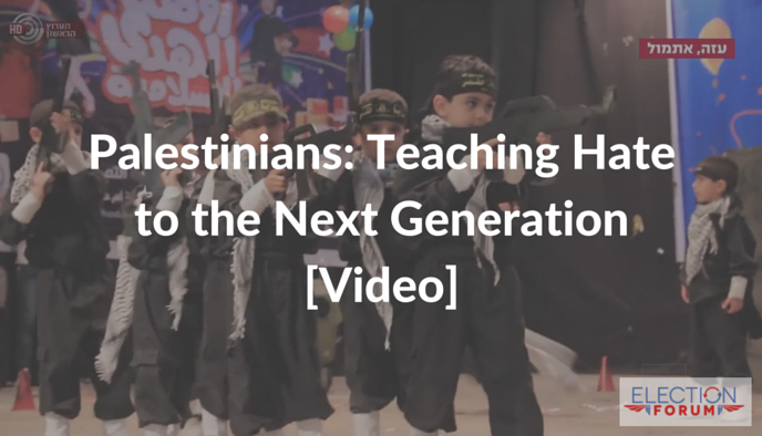 Palestinians: Teaching Hate to the Next Generation [Video]