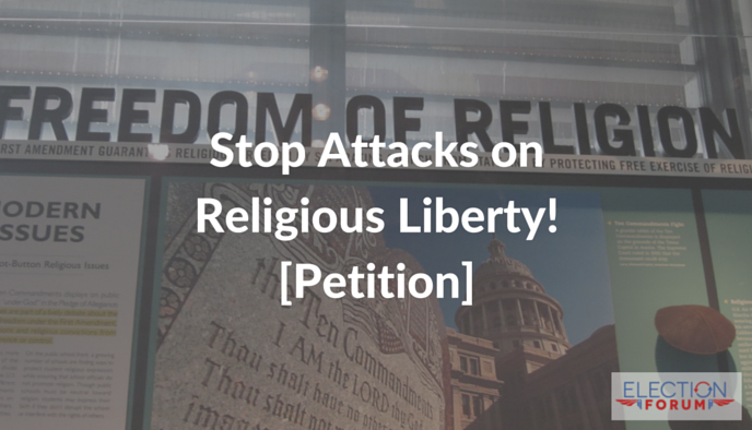 Stop Attacks on Religious Liberty! [Petition]