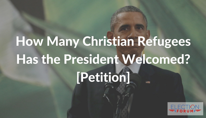 How Many Christian Refugees Has the President Welcomed? [Petition]