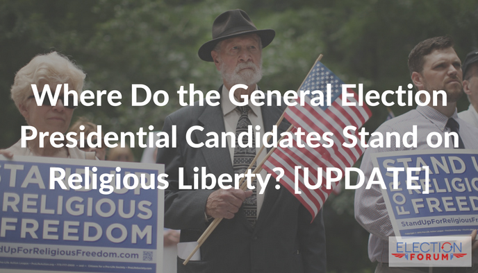 Where Do the General Election Presidential Candidates Stand on Religious Liberty? [UPDATE]