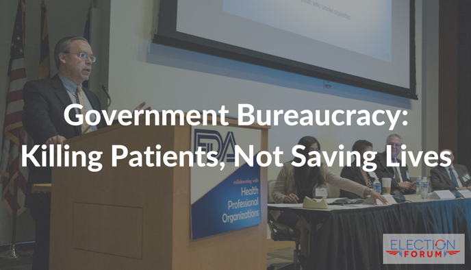 Government Bureaucracy: Killing Patients, Not Saving Lives