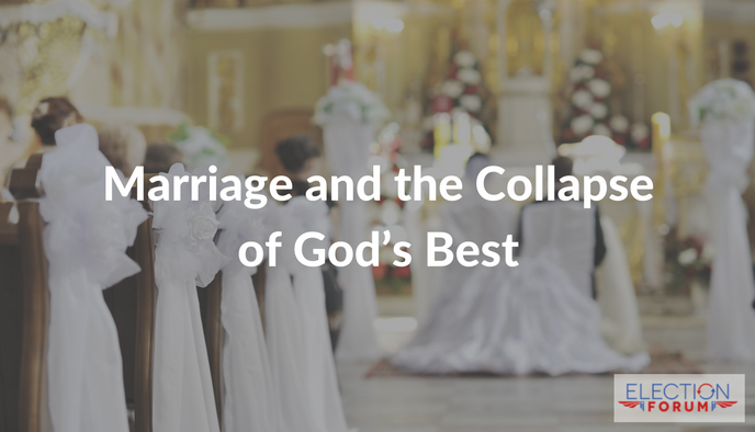Marriage and the Collapse of God's Best