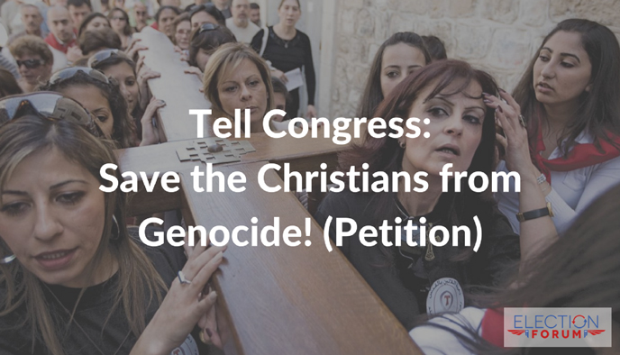 Tell Congress: Save the Christians from Genocide! (Petition)