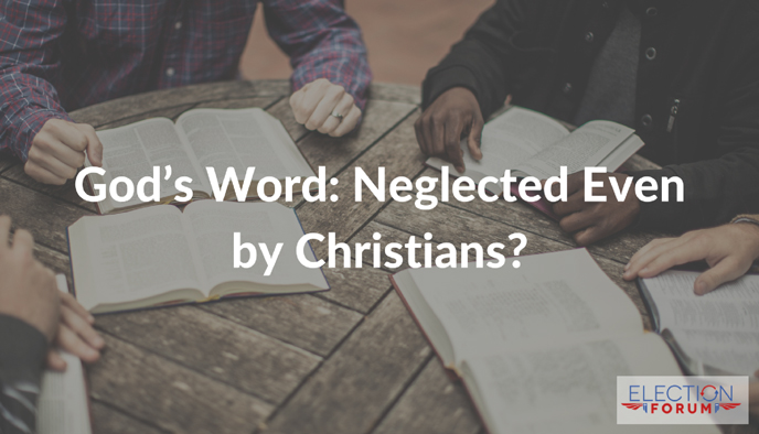 God's Word: Neglected Even by Christians?