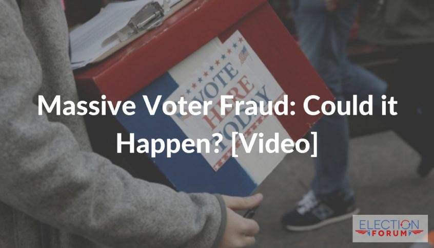 Massive Voter Fraud: Could it Happen? [Video]