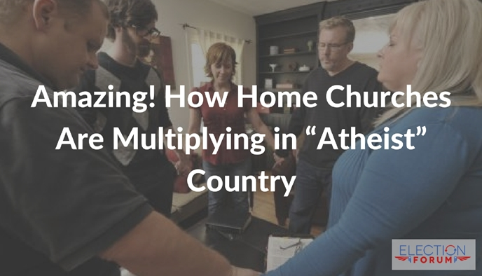 "Amazing! How Home Churches Are Multiplying in ""Atheist"" Country"