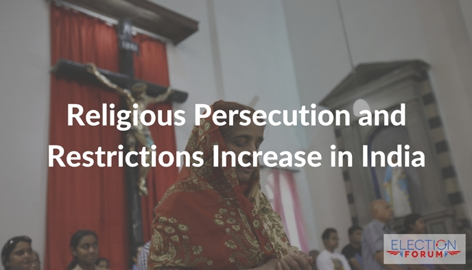 Religious Persecution and Restrictions Increase in India