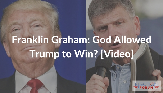 Franklin Graham: God Allowed Trump to Win? [Video]