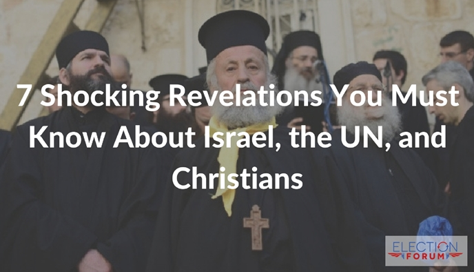 7 Shocking Revelations You Must Know About Israel, the UN, and Christians