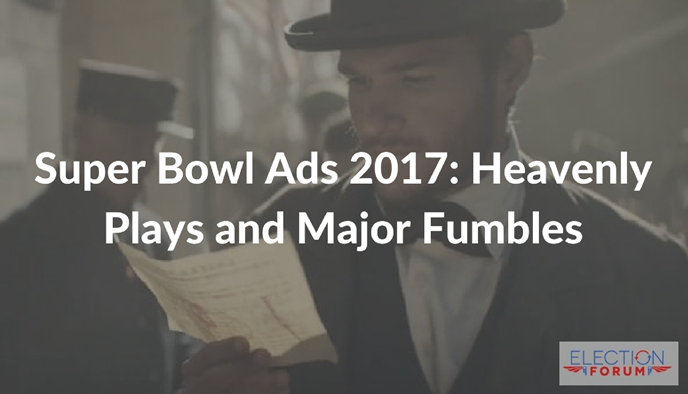 Super Bowl Ads 2017: Heavenly Plays and Major Fumbles
