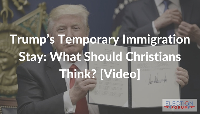 Trump's Temporary Immigration Stay: What Should Christians Think? [Video]