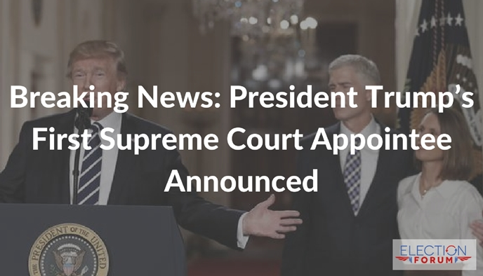 Breaking News: President Trump's First Supreme Court Appointee Announced