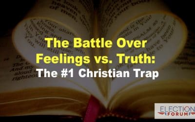The Battle Over Feelings vs. Truth: The #1 Christian Trap