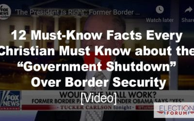 "12 Must-Know Facts Every Christian Must Know about the ""Government Shutdown"" Over Border Security [Video]"
