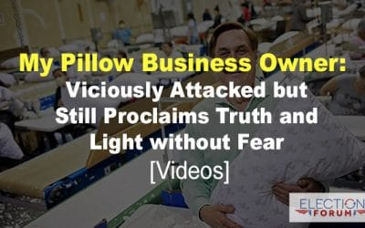 My Pillow Business Owner: Viciously Attacked but Still Proclaims Truth and Light without Fear [Videos]