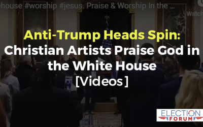 Anti-Trump Heads Spin: Christian Artists Praise God in the White House [Videos]