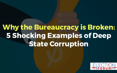 Why the Bureaucracy is Broken: 5 Shocking Examples of Deep State Corruption