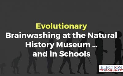 Evolutionary Brainwashing at the Natural History Museum … and in Schools