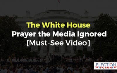 The White House Prayer the Media Ignored [Must-See Video]