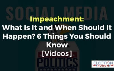 Impeachment: What Is It and When Should It Happen? 6 Things You Should Know [Videos]